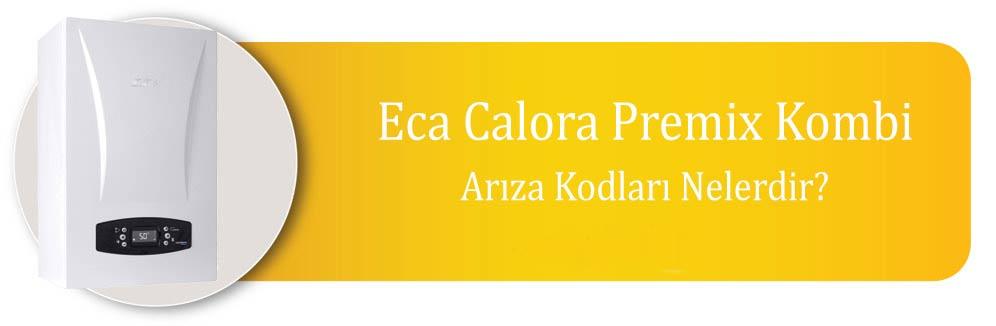 Eca Calora Kombi arıza kodları