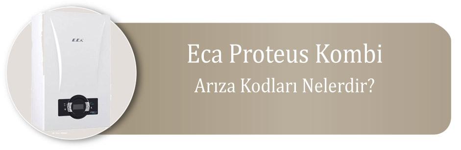 Eca Proteus Kombi arıza kodları